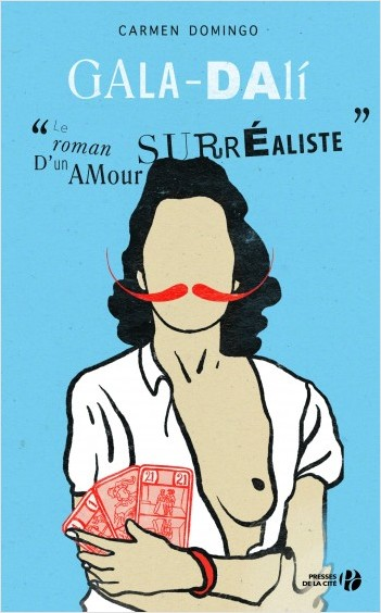 Gala-Dali : Le Roman d'un amour surréaliste