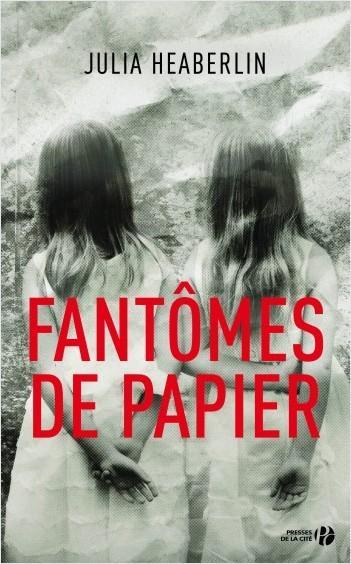 Fantômes de papier de Julia Heaberlin - Editions Presses de la Cité
