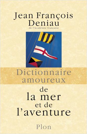 Dictionnaire amoureux de la mer et de l'aventure
