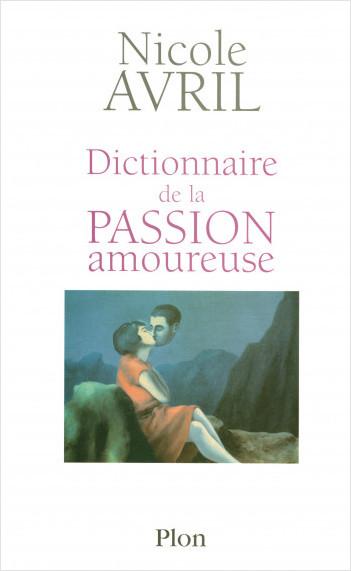 Dictionnaire de la passion amoureuse