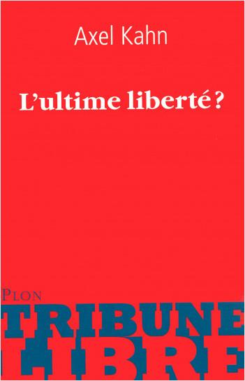 L'ultime liberté ?
