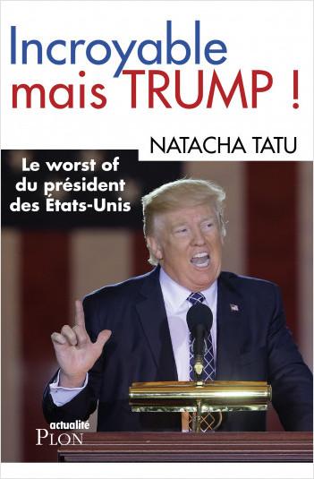 Incroyable mais Trump