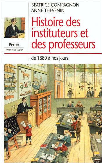 Histoire des instituteurs et des professeurs de 1880 à nos jours