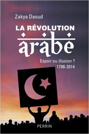La révolution arabe (1798-2014)