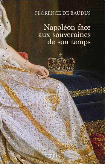 Napoléon face aux souveraines de son temps
