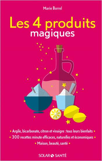 Les 4 produits magiques