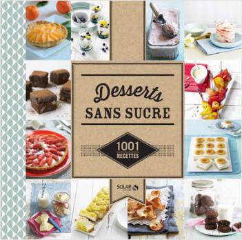 Desserts sans sucre -1001 recettes