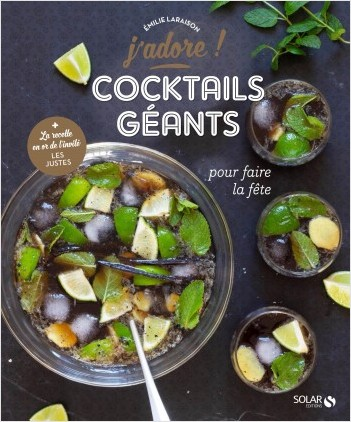 J'adore les cocktails géants pour faire la fête
