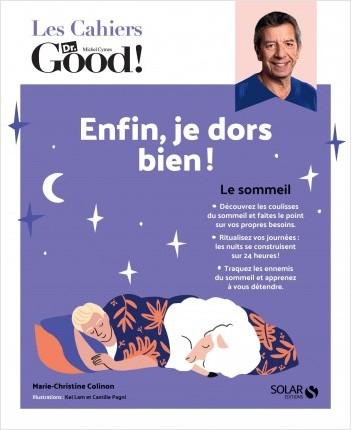 Les cahiers du Dr Good. Enfin, j'arrive à dormir !