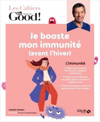 Les cahiers du Dr Good. Je booste mon immunité (avant l'hiver) !