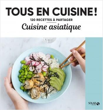 Cuisine asiatique - Tous en cuisine !