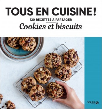 Cookies et biscuits - Tous en cuisine !