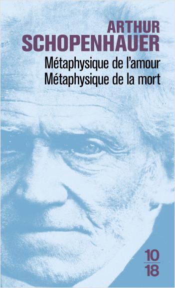 Métaphysique de l'amour / Métaphysique de la mort