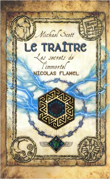 Les secrets de l'immortel Nicolas Flamel -Tome 05: Le traître