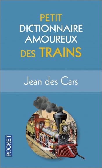 Petit dictionnaire amoureux des Trains