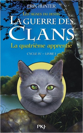 La guerre des Clans, cycle IV - tome 01 : La quatrième apprentie