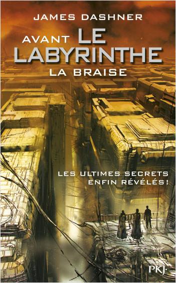 5. Avant Le labyrinthe : La Braise