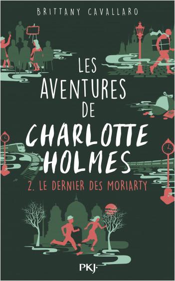 Les Aventures de Charlotte Holmes - tome 02 : Le dernier des Moriarty