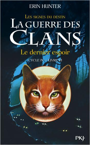 La guerre des Clans, cycle IV - tome 06 : Le dernier espoir