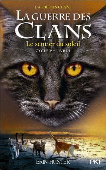 La guerre des clans, cycle V - tome 01 : Le sentier du soleil