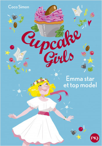 Cupcake Girls - tome 11 : Emma star et top-model