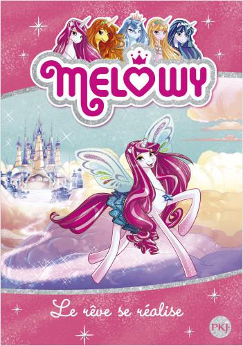 Melowy - tome 01 : Le rêve se réalise