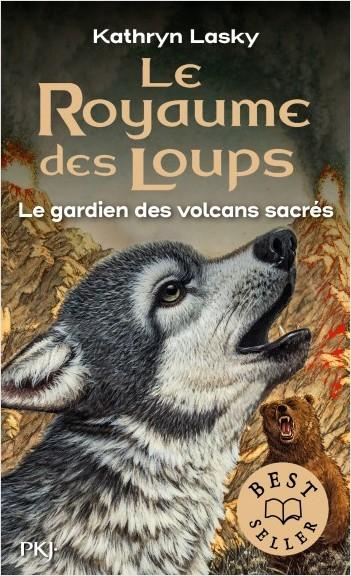Le royaume des loups - tome 03 : Le gardien des volcans sacrés