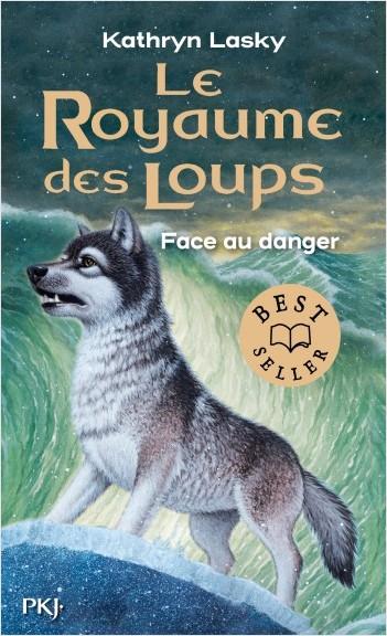 Le royaume des loups - tome 5 : Face au danger