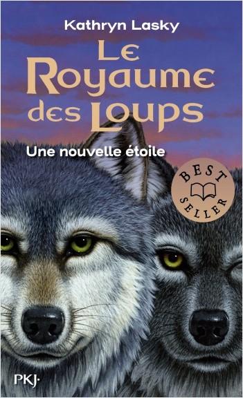 Le royaume des loups - tome 6 : Une nouvelle étoile