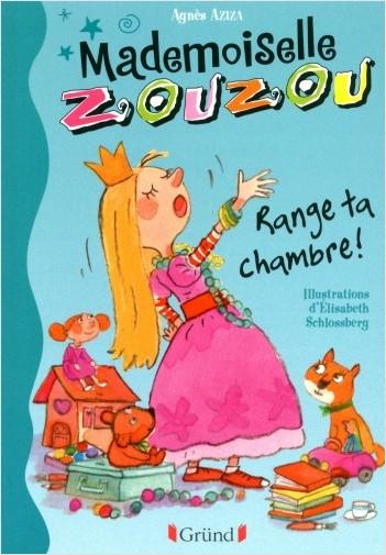 Mlle Zouzou - Tome 1 : Range ta chambre !