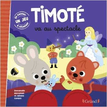 Timoté va au spectacle – Album jeunesse – À partir de 2 ans