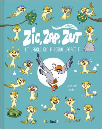Zic, Zap, Zut et l'aigle qui a perdu l'appétit