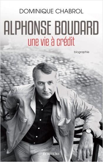 Alphonse Boudard - Une vie à crédit