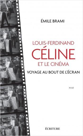 Louis-Ferdinand Celine et le cinéma - Voyage au bout de l'écran