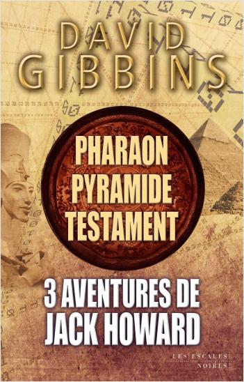 3 aventures de Jack Howard - Pharaon, Pyramide et Testament