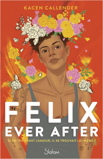 Felix ever after - Roman - Transgenre - Identité - Amour - Dès 14 ans