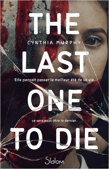 The last one to die - Roman - Légendes urbaines - Thriller - Dès 13 ans