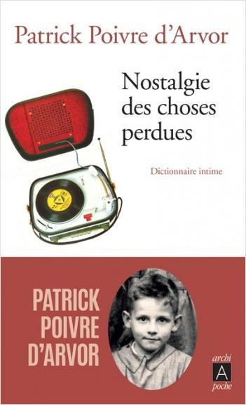 Nostalgie des choses perdues - Dictionnaire intime
