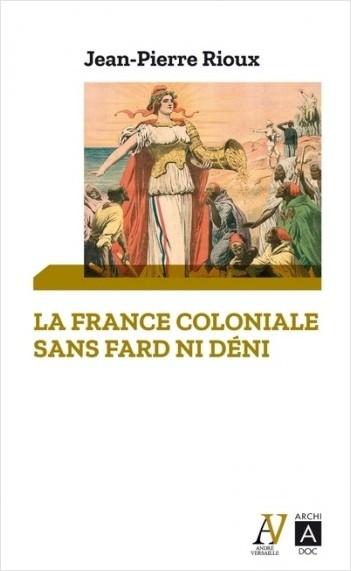 La France coloniale sans fard ni déni - De Ferry à De Gaulle, en passant par Alger