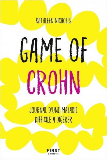 Game of Crohn - Chroniques d'une maladie difficile à digérer