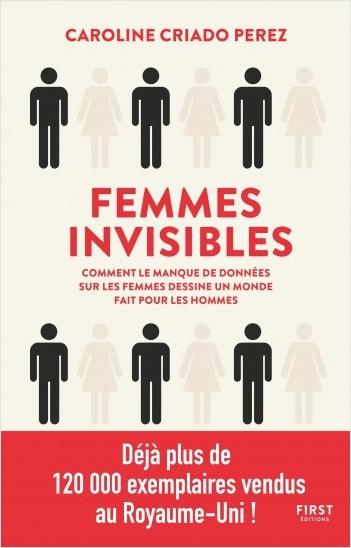 Femmes invisibles - Comment le manque de données sur les femmes dessine un monde fait pour les hommes