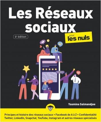 Les réseaux sociaux pour les Nuls, 4 éd.