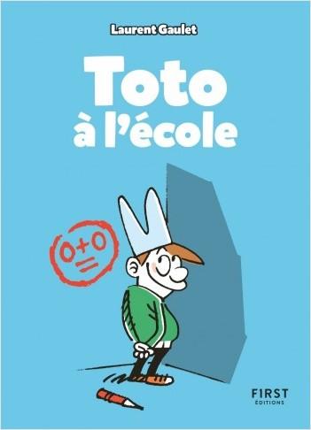 Toto à l'école : les meilleurs blagues pour faire rire les copains à la récré, cancres et premiers de la classe compris ! (7 ans et +)