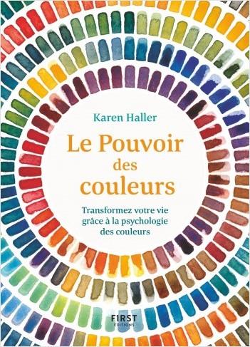 Le Pouvoir des couleurs - Transformez votre vie grâce à la psychologie des couleurs