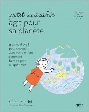 Petit scarabée agit pour la planète - méditer au quotidien avec son enfant et planter des graines d'éveil-- activités & histoires pour les enfants de 5 à 12 ans