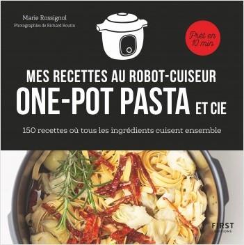 """Mes recettes """"one pot"""" et cie au robot cuiseur - 150 recettes où tous les ingrédients cuisent ensemble"""