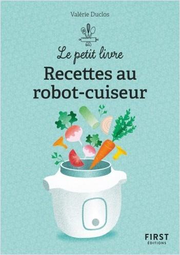 Petit  Livre de - Recettes au robot cuiseur