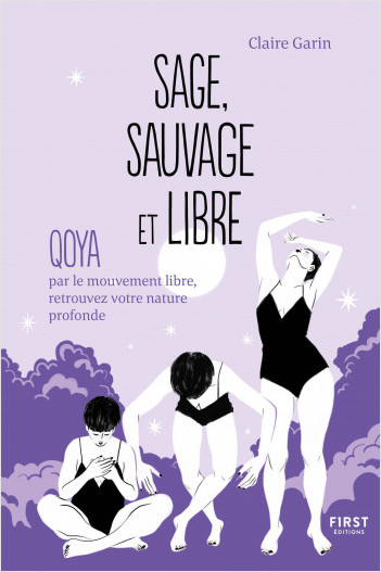 Sage, sauvage et libre : Qoya par le mouvement libre, retrouvez votre nature profonde