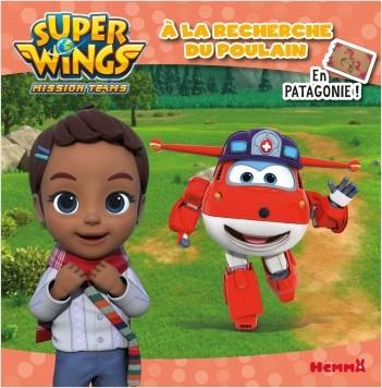 Super Wings - Album - À la recherche du poulain en Patagonie !