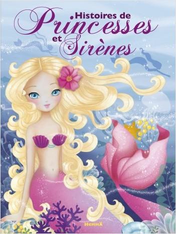 Histoires de princesses et sirènes - Recueils d'histoires - dès 3 ans